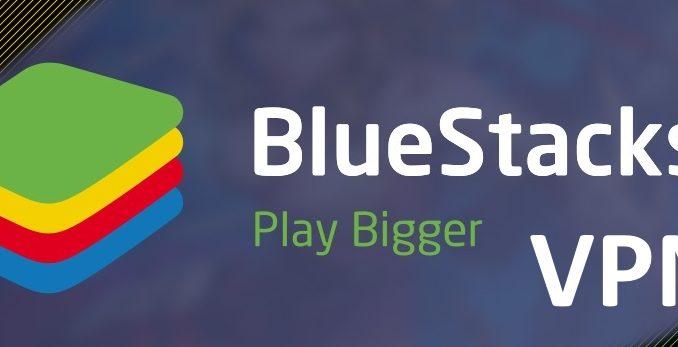 VPN for Bluestacks